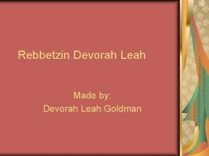 Rebbetzin Devorah Leah Made by Devorah Leah Goldman