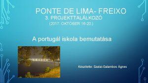 PONTE DE LIMA FREIXO 3 PROJEKTTALLKOZ 2017 OKTBER