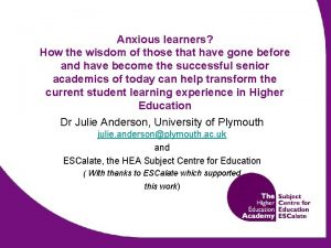 Anxious learners How the wisdom of those that