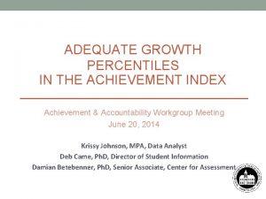 ADEQUATE GROWTH PERCENTILES IN THE ACHIEVEMENT INDEX Achievement