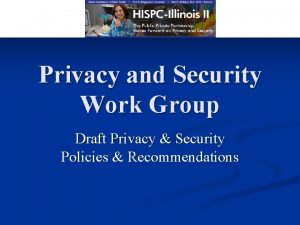Privacy and Security Work Group Draft Privacy Security