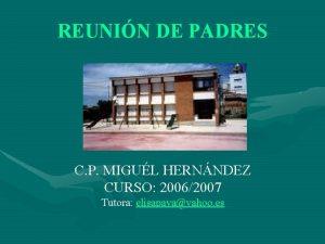 REUNIN DE PADRES C P MIGUL HERNNDEZ CURSO
