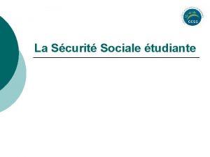 La Scurit Sociale tudiante La Scurit Sociale est