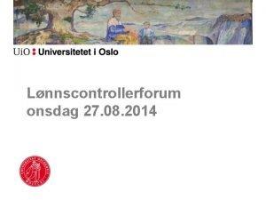 Lnnscontrollerforum onsdag 27 08 2014 Agenda for mtet
