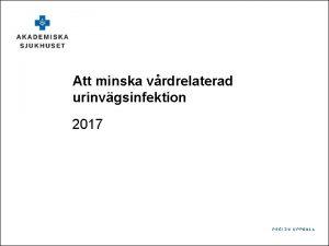 Att minska vrdrelaterad urinvgsinfektion 2017 Syfte med utbildningen