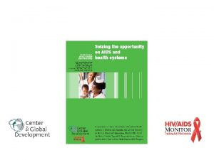 HIVAIDS Monitor Objectives Create new knowledge on HIVAIDS