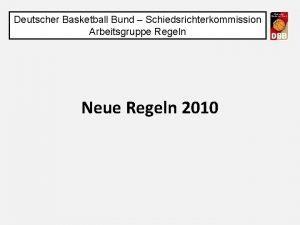 Deutscher Basketball Bund Schiedsrichterkommission Arbeitsgruppe Regeln Neue Regeln