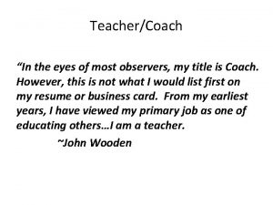 TeacherCoach In the eyes of most observers my