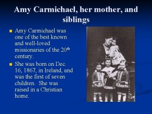 Amy Carmichael her mother and siblings n n