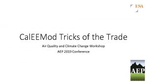 Cal EEMod Tricks of the Trade Air Quality