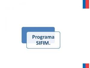 Programa SIFIM Programa SIFIM Origen y Operacin del