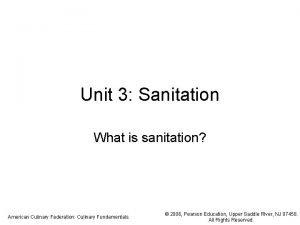 Unit 3 Sanitation What is sanitation American Culinary