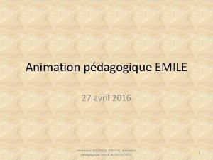 Animation pdagogique EMILE 27 avril 2016 Vronique NICOROSI