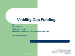 Viability Gap Funding By Ashok Chawla Additional Secretary
