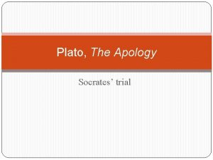 Plato The Apology Socrates trial Socrates and Plato