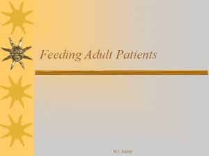 Feeding Adult Patients M J Bailey Nutrition Nutrition