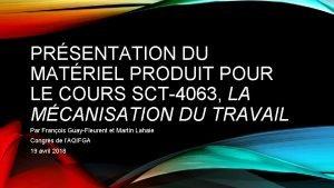 PRSENTATION DU MATRIEL PRODUIT POUR LE COURS SCT4063