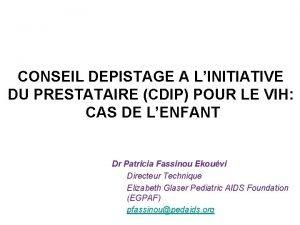 CONSEIL DEPISTAGE A LINITIATIVE DU PRESTATAIRE CDIP POUR