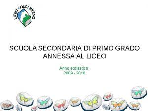SCUOLA SECONDARIA DI PRIMO GRADO ANNESSA AL LICEO