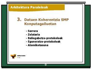 Arkitektura Paraleloak 3 Datuen Koherentzia SMP Konputagailuetan Sarrera