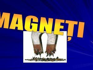 Magnetul atrage numai corpurile care conin fier Proprietatea