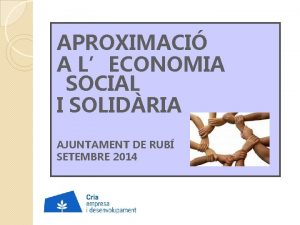 APROXIMACI A LECONOMIA SOCIAL I SOLIDRIA AJUNTAMENT DE