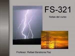 FS321 Notas del curso Profesor Rafael Barahona Paz