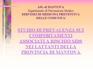 ASL di MANTOVA Dipartimento di Prevenzione Medico SERVIZIO