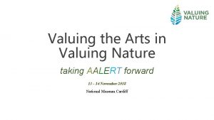 Valuing the Arts in Valuing Nature taking AALERT