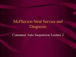 Mc Pherson Strut Service and Diagnosis Consumer Auto