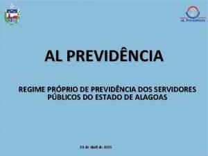 AL PREVIDNCIA REGIME PRPRIO DE PREVIDNCIA DOS SERVIDORES