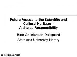 Future Access to the Scientific and Cultural Heritage