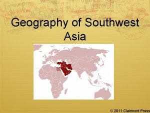 Geography of Southwest Asia 2011 Clairmont Press Southwest