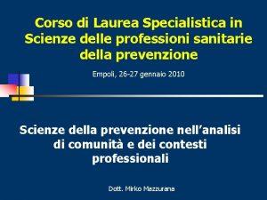 Corso di Laurea Specialistica in Scienze delle professioni