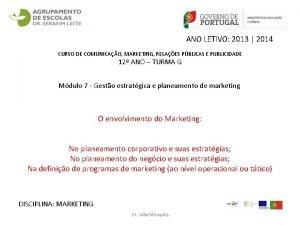 ANO LETIVO 2013 2014 CURSO DE COMUNICAO MARKETING