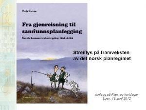 Streiflys p framveksten av det norsk planregimet Innlegg