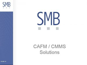 CAFM CMMS Solutions SMB AG Overview SMB AG