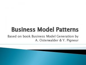 Business Model Patterns Based on book Business Model
