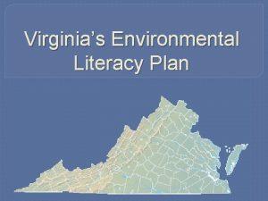 Virginias Environmental Literacy Plan Virginias Environmental Literacy Project