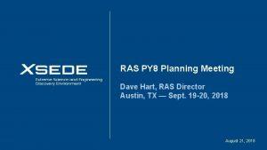 RAS PY 8 Planning Meeting Dave Hart RAS
