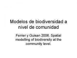 Modelos de biodiversidad a nivel de comunidad Ferrier