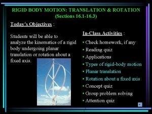 RIGID BODY MOTION TRANSLATION ROTATION Sections 16 1
