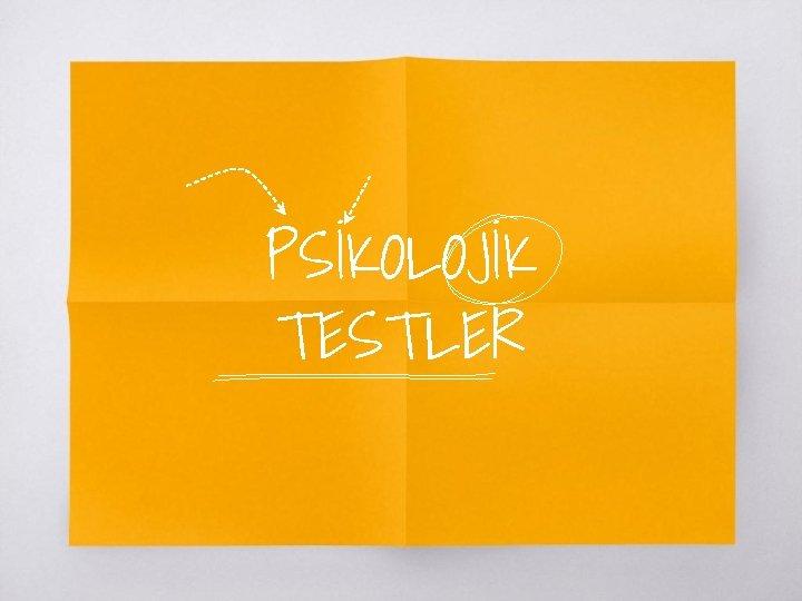 PSKOLOJK TESTLER 1 Projektif testler Projektif testler Psikodinamik
