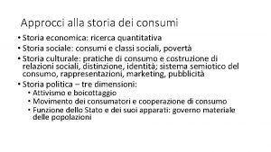 Approcci alla storia dei consumi Storia economica ricerca