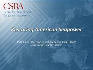 Restoring American Seapower Bryan Clark Peter Haynes Bryan