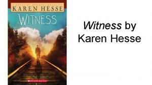 Witness by Karen Hesse Summary of Witness tells