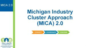 MICA 2 0 Michigan Industry Cluster Approach MICA