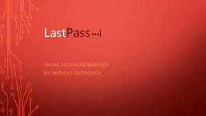 Last Pass l ONLINE PASSWORD MANAGER BY ANTHONY