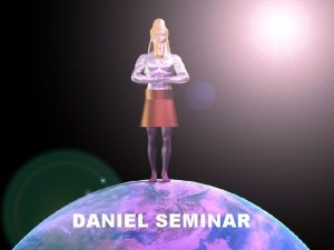 DANIEL SEMINAR Behind the scenes of time and