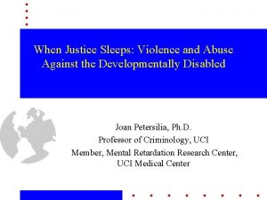 When Justice Sleeps Violence and Abuse Against the